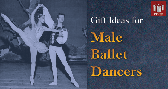 Gifts for Male Ballet Dancers - 10 Gift