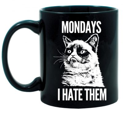 Grumpy Cat- Mondays I Hate Them Coffee Mug
