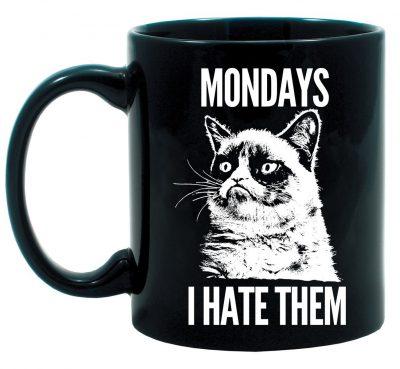 Grumpy Cat- Mondays I Hate Them Coffee Mug
