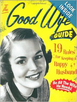 The Good Wife Guide 19 Rules for Keeping a Happy Husband