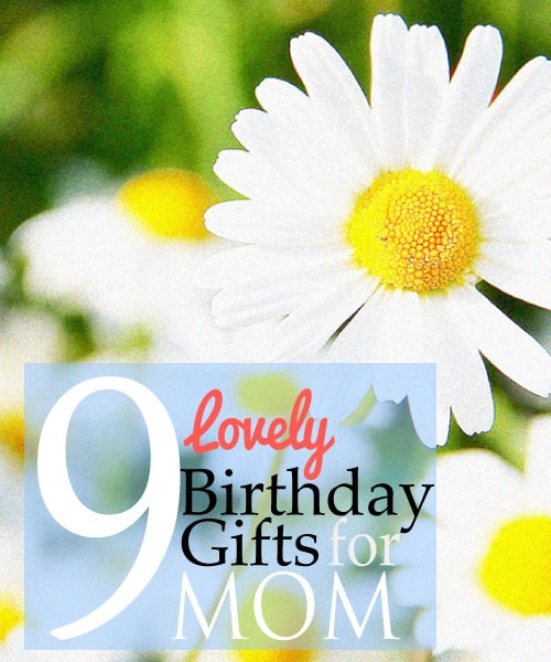 Gift Ideas for Moms Birthday