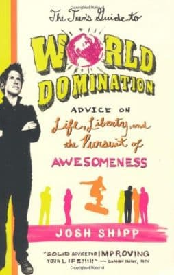 The Teen's Guide to World Domination-Advice on Life, Liberty, and the Pursuit of Awesomeness | Teen birthday gift ideas