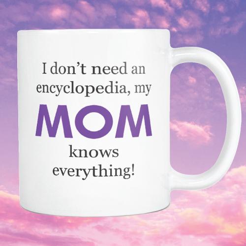 My Mom Knows Everything Encyclopedia Mug