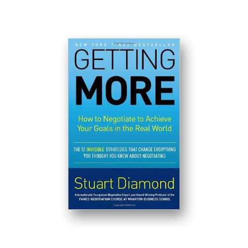 Getting More - How to Negotiate to Achieve Your Goals in the Real World
