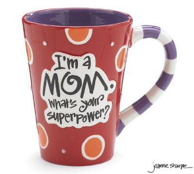 I'm A Mom, What's Your SuperPower Mug