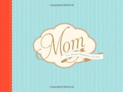 Mom, I've Always Wanted to Tell You (Diary)