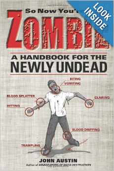 So Now You're a Zombie - A Handbook for the Newly Undead