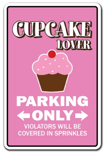 Cupcake Lover Parking Sign