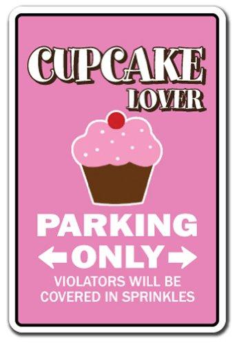 Cupcake Lover Parking Sign