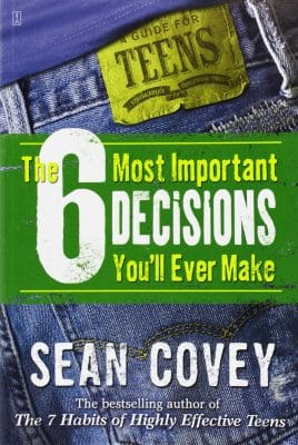 The 6 Most Important Decisions You'll Ever Make_ A Guide for Teens