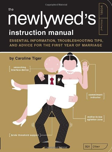 The Newlywed's Instruction Manual: Essential Information, Troubleshooting Tips, and Advice for the First Year of Marriage (Owner's and Instruction Manual) Paperback