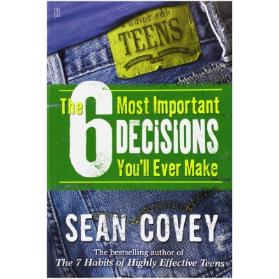 The 6 Most Important Decisions You'll Ever Make: A Guide for Teens (Paperback)