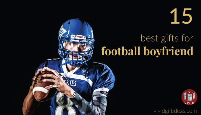 Best gifts for football boyfriend