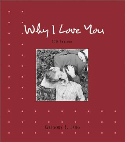 going away gift ideas for boyfriend - Why I Love You: 100 Reasons (Hardcover)