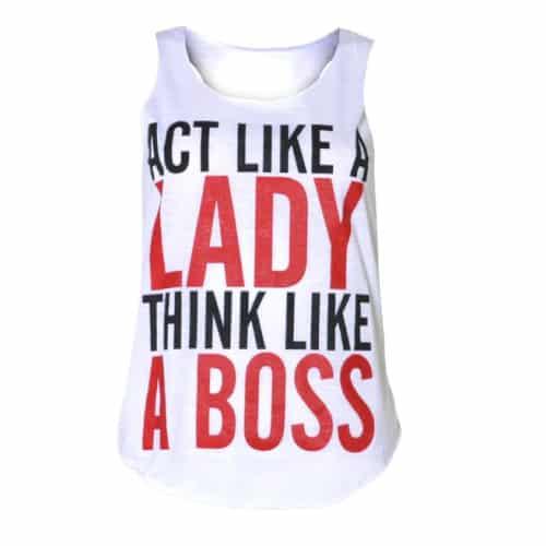 """Act like a lady Think like a boss"" Top"