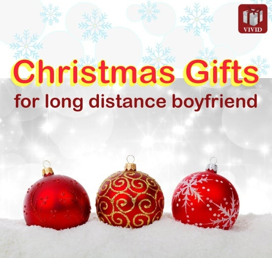 christmas gift ideas for long distance boyfriend - Christmas Ideas For Boyfriend 2014