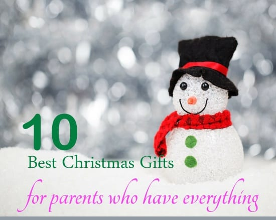 Christmas Gift Ideas For Parents Who Have Everything