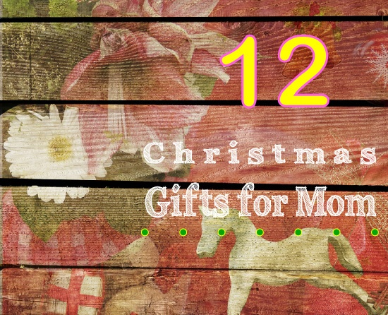 12 Gifts to Get for Your Mom This Christmas | VIVID\'S