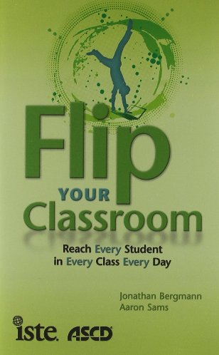 Flip Your Classroom: Reach Every Student in Every Class Every Day