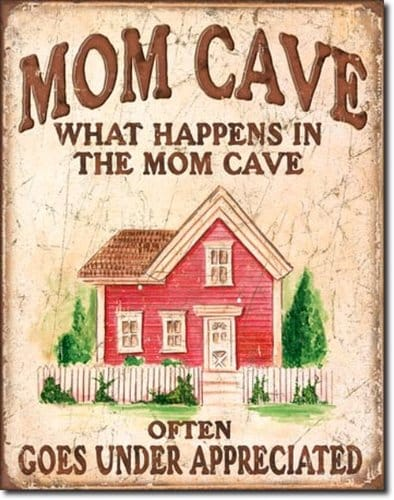 Mom Cave Tin Sign