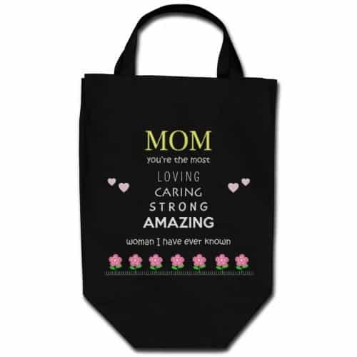"Fabric Shopping Bag ""Mom, you're the most loving, caring, strong, amazing woman I have ever known."""