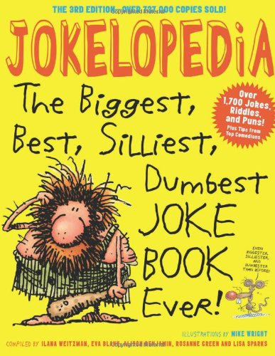 Jokelopedia: The Biggest, Best, Silliest, Dumbest Joke Book Ever!