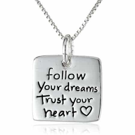 """Follow Your Dreams Trust Your Heart"" Pendant Necklace"