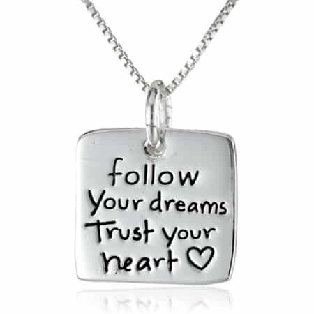 """Follow Your Dreams Trust Your Heart"" Pendant Necklace"