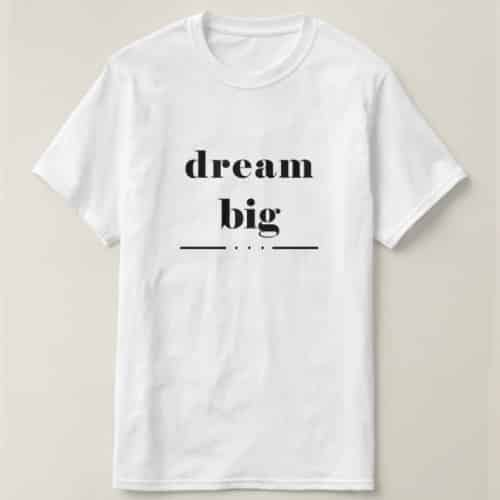 Dream Big T Shirt | Off To College Gift Ideas For Boyfriend