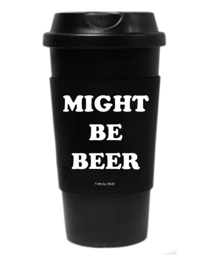 Might Be Beer Travel Tumbler. School supplies for college. Going to college gift ideas for guys.