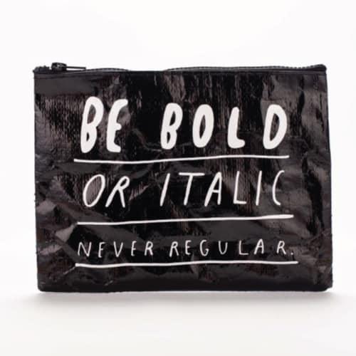 Be Bold Zipper Pouch. School Supplies for Girls.