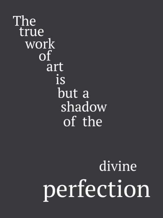 The true work of art is but a shadow of the divine perfection. Quote about art.