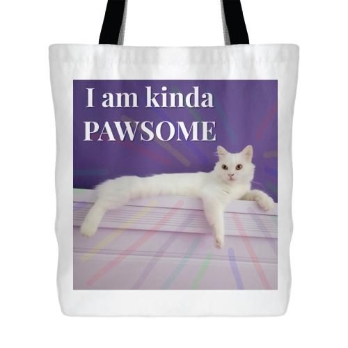 I Am Kinda Pawsome Tote Bag