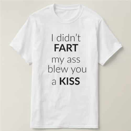 I Didn't Fart Funny T-Shirt | anniversary gifts for boyfriend