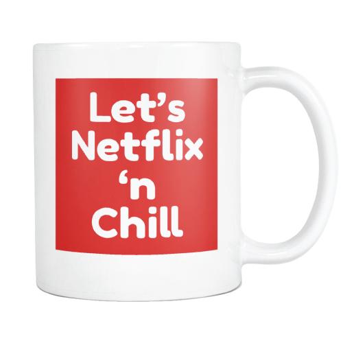 Let's Netflix 'n Chill Mug