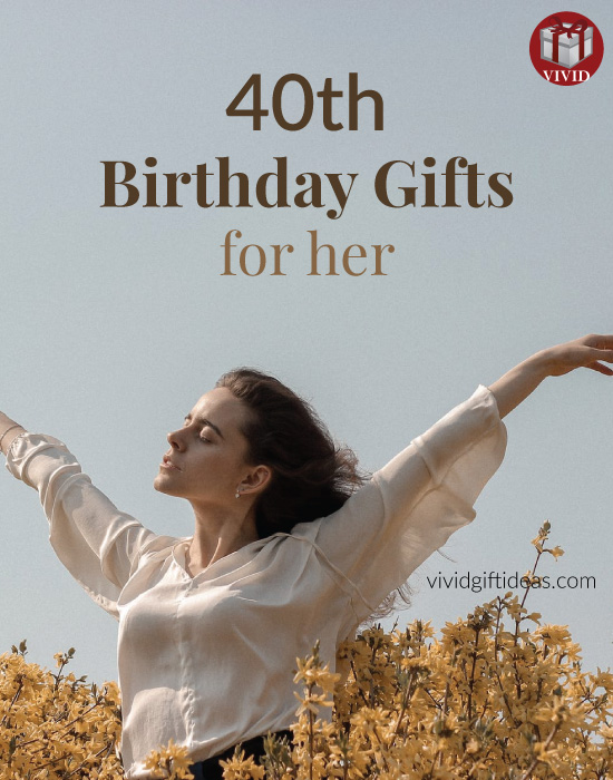 40th Birthday Gifts For Her