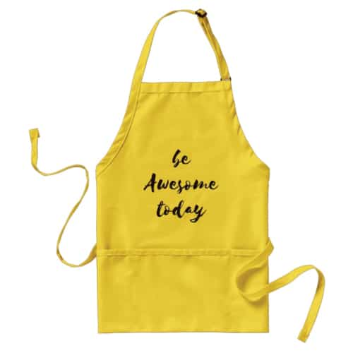 Be Awesome Today Apron | Gifts For Mom