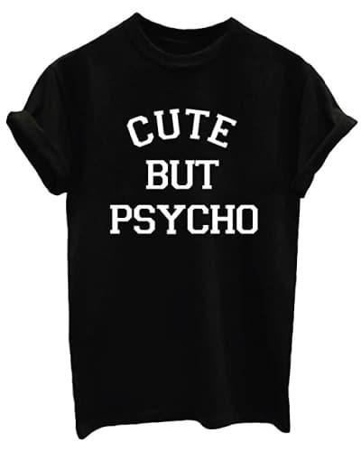 Cute But Physcho Statement Shirt