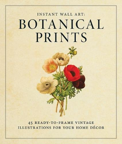 Botanical Prints: 45 Ready-to-Frame Vintage Illustrations | Mothers Day gifts