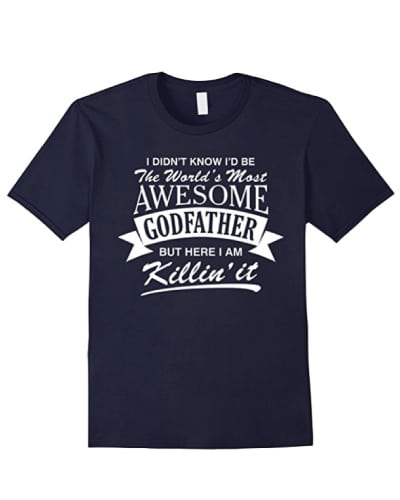 World's Most Awesome Godfather T-Shirt - Gifts for godfather