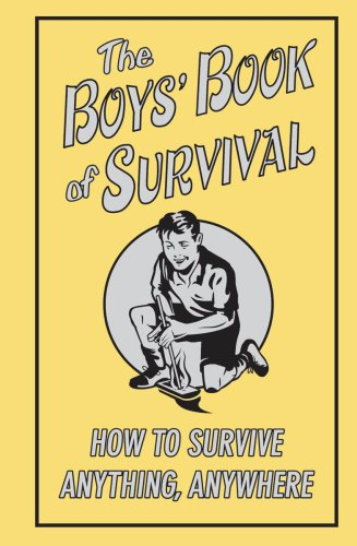 The Boys' Book Of Survival (just because gifts for boys)