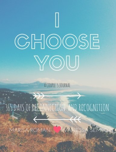 I Choose You: A Couple's Journal - Anniversary Gifts for Your Boyfriend