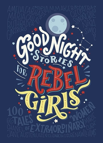Good Night Stories for Rebel Girls  (just because gifts for girls)