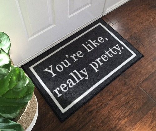 You're Like Really Pretty Door Mat. Dorm essentials. Dorm room ideas.