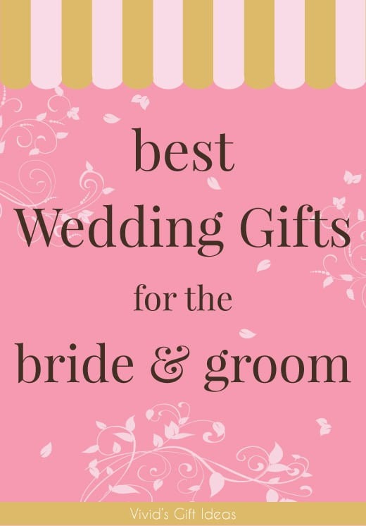 Wedding Gift Ideas For Bride And Groom.15 Best Wedding Gifts For The Bride And Groom