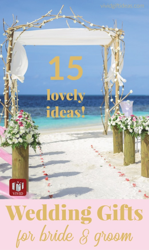Destination Wedding Gift Ideas For Bride And Groom: 15 Best Wedding Gift Ideas Loved By Bride And Groom