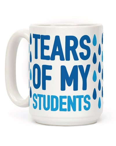 Tears Of My Students Teacher Mug (Back to school gifts for teachers)