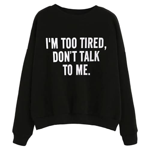 Too Tired Statement Hoodie. Sweater outfits for fall. Fall outfits for teens.