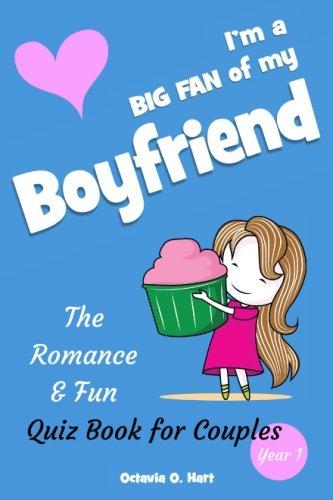 I'm a BIG FAN of My Boyfriend. The Romance & Fun Quiz Book for Couples