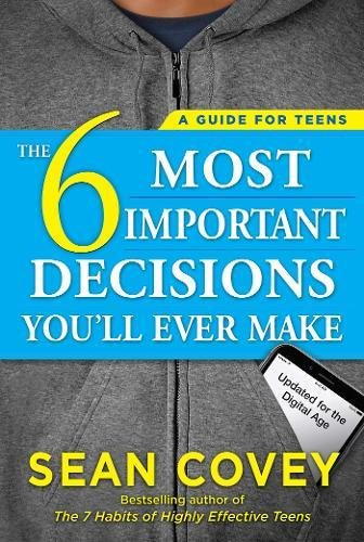The 6 Most Important Decisions You'll Ever Make. A Guide for Teens. Updated for the Digital Age. Teen books. Self help. Gifts for teens Christmas.